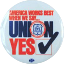 America Works Best When We Say Union, Yes